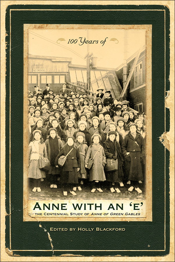 Book cover image for: 100 Years of Anne with an 'e': The Centennial Study of Anne of Green Gables