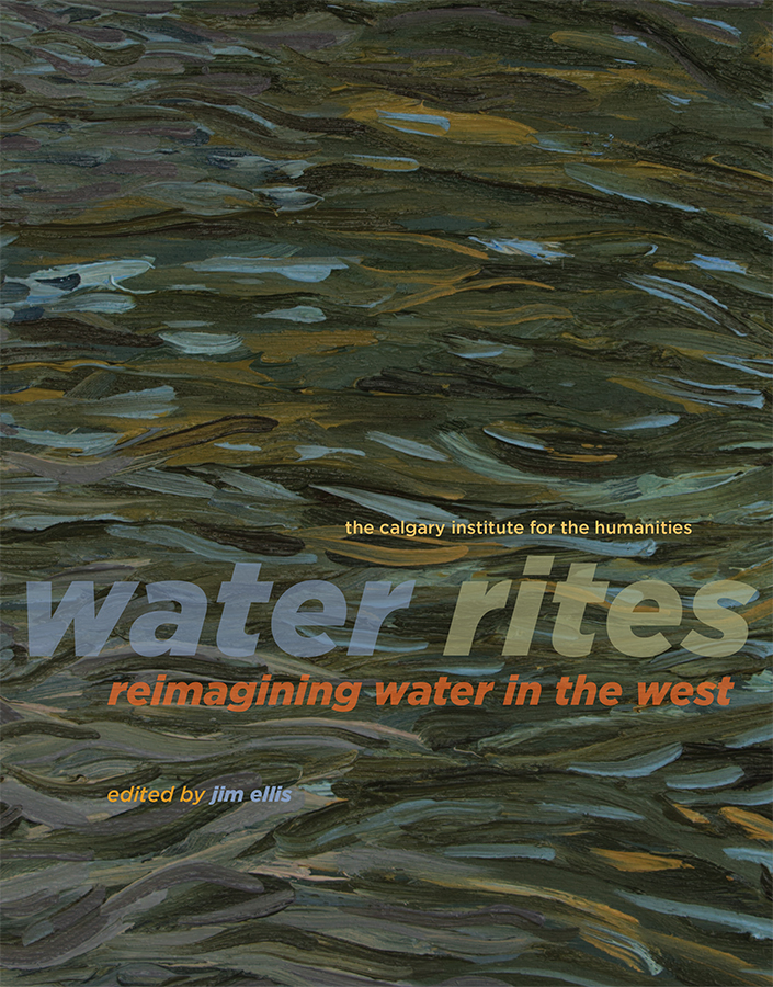 Cover Image for: Water Rites: Reimagining Water in the West