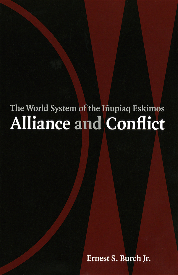 Book Cover Image for: Alliance and Conflict: The World System of the Inupiaq Eskimos