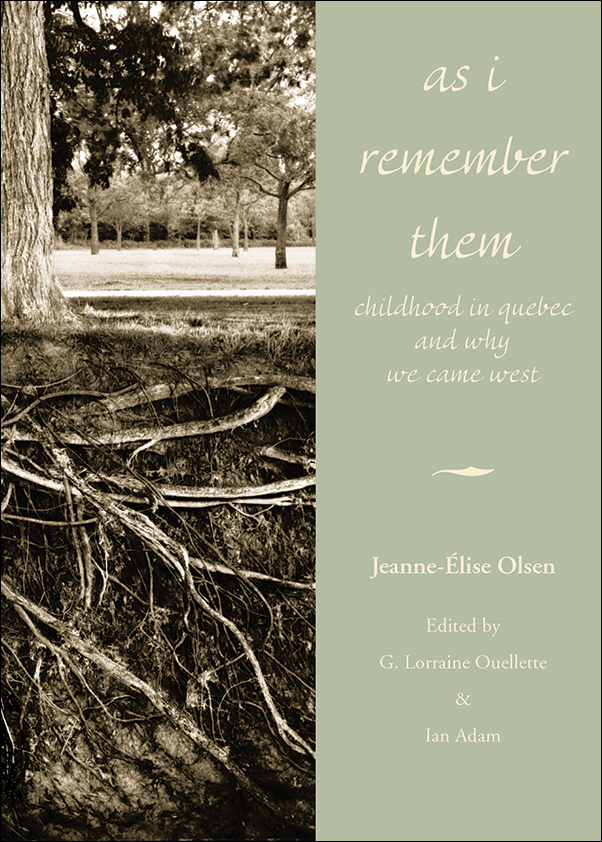 Book cover image for: As I Remember Them: Childhood in Quebec and Why We Came West