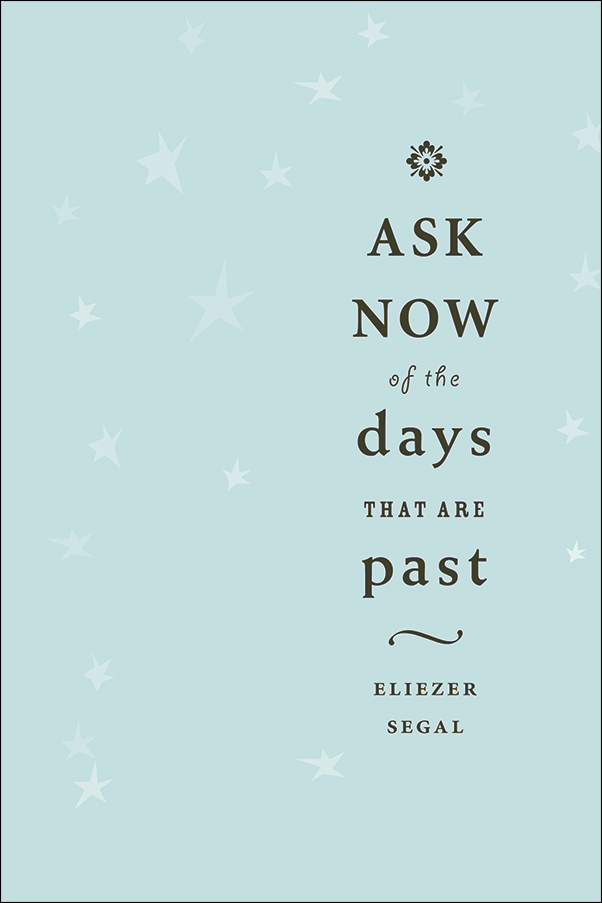 Book cover image for: Ask Now of the Days that are Past