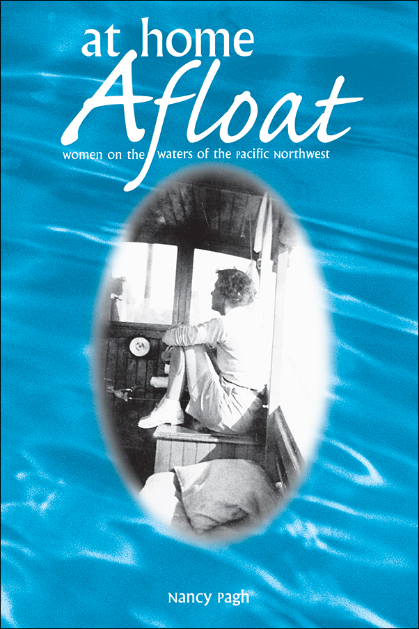 Book cover image for: At Home Afloat: Women on the Waters of the Pacific Northwest
