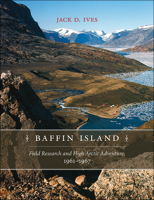 Book Cover Image for: Baffin Island: Field Research and High Arctic Adventure, 1961-67