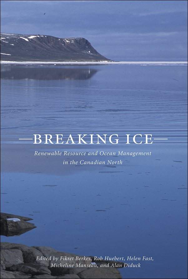 Book Cover Image for: Breaking Ice: Renewable Resource and Ocean Management in the Canadian North