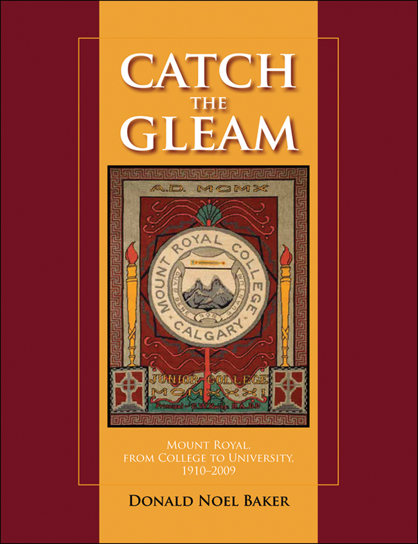 Book cover image for: Catch the Gleam: Mount Royal, From College to University, 1910-2009