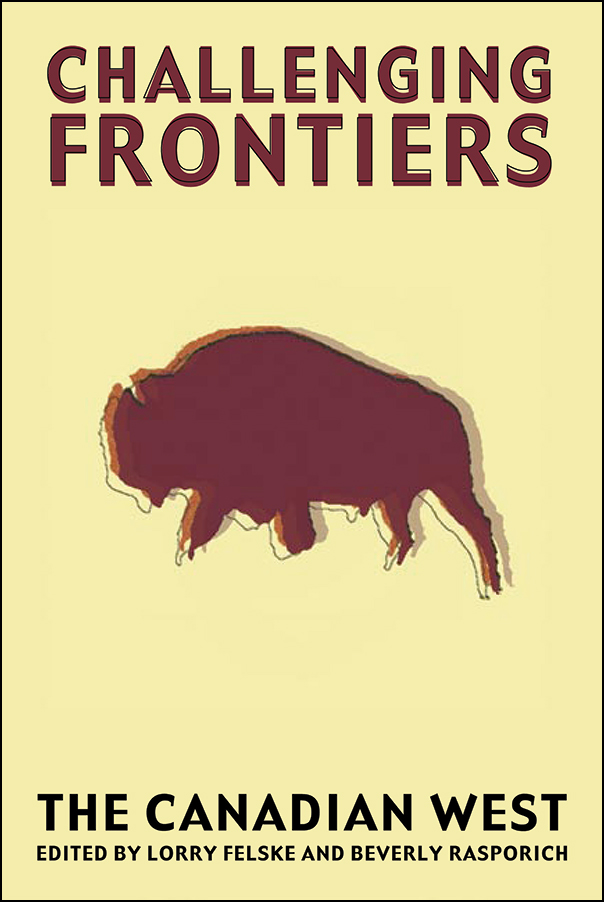 Book cover image for: Challenging Frontiers: The Canadian West