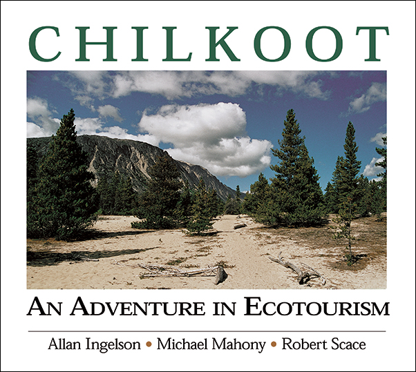 Book cover image for: Chilkoot: An Adventure in Ecotourism