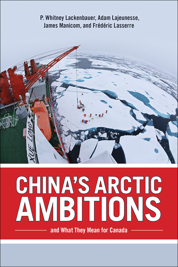 Book cover image for: China's Arctic Ambitions and What They Mean for Canada