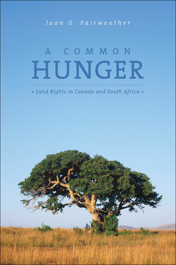 Book cover image for: A Common Hunger: Land Rights in Canada and South Africa