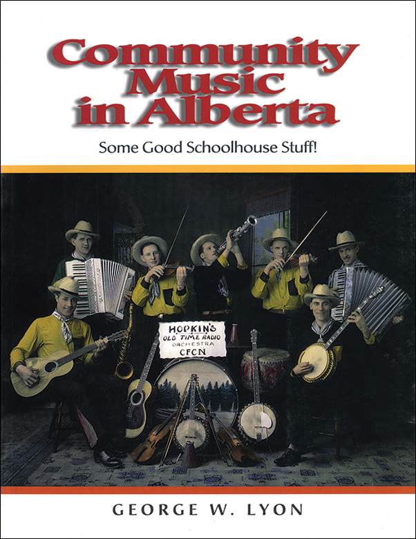 Book cover image for: Community Music in Alberta: Some Good School House Stuff!