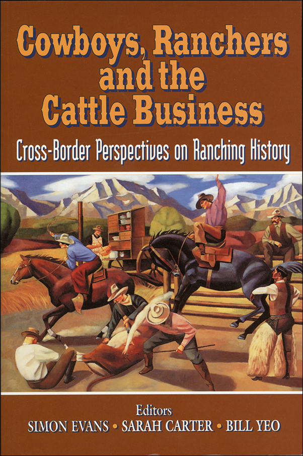 Book cover image for: Cowboys, Ranchers and the Cattle Business: Cross-Border Perspectives on Ranching History
