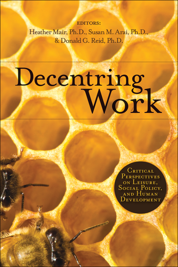 Book cover image for: Decentring Work: Critical Perspectives on Leisure, Social Policy, and Human Development