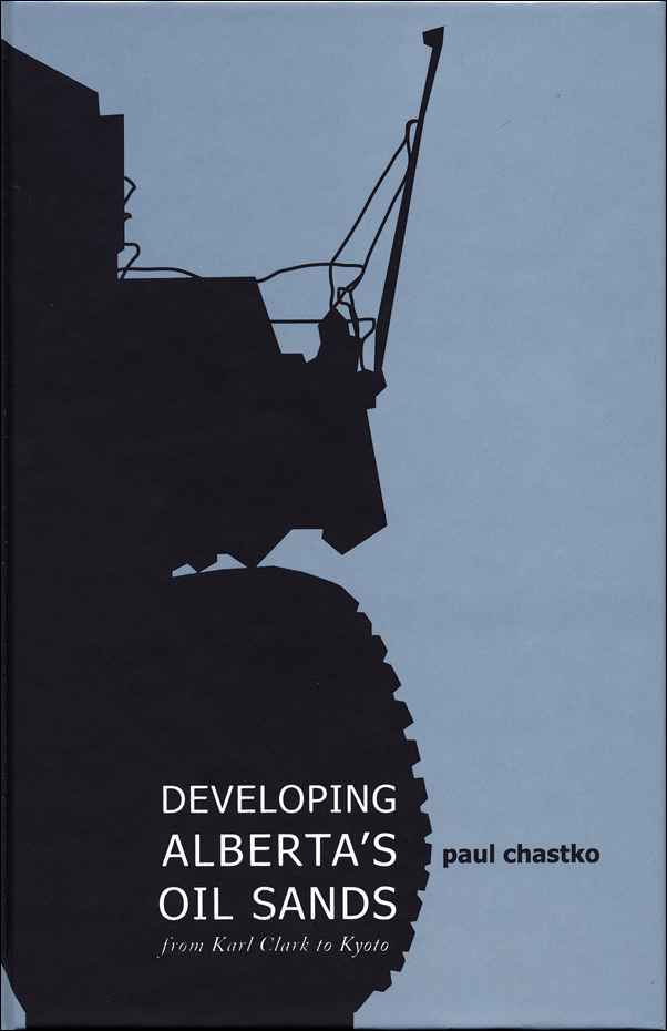 Book cover image for: Developing Alberta's Oil Sands: From Karl Clark to Kyoto