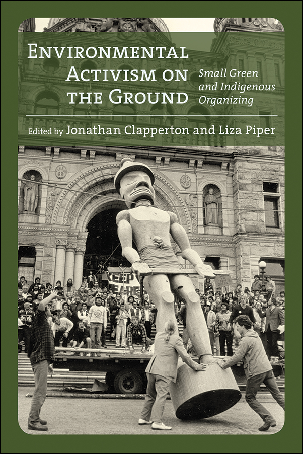 Book Cover Image for: Environmental Activism on the Ground: Small Green and Indigenous Organizing