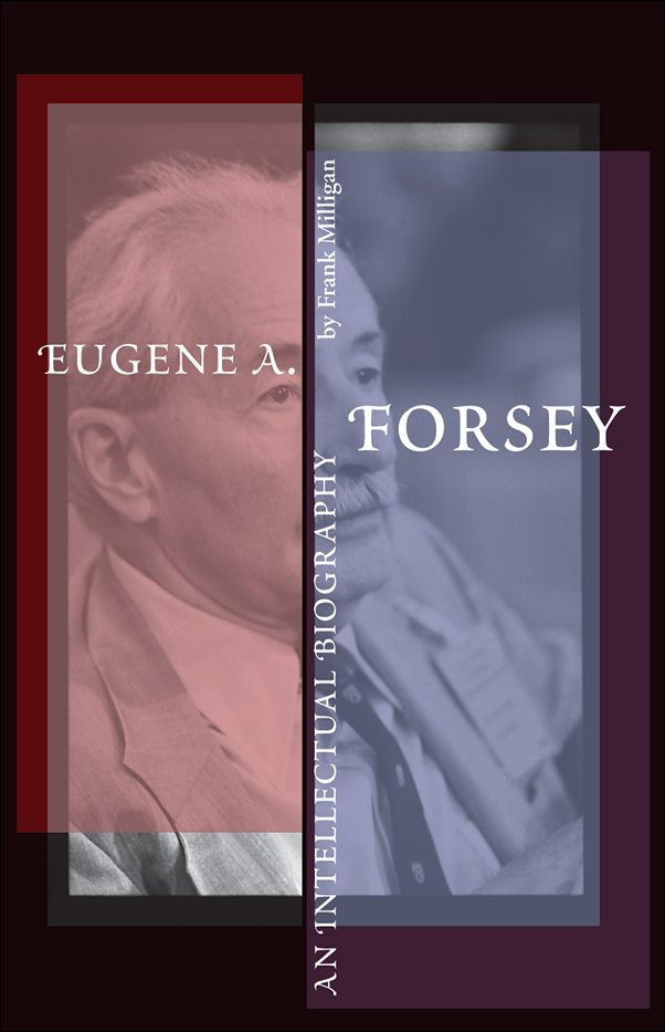 Book cover image for: Eugene A. Forsey: An Intellectual Biography