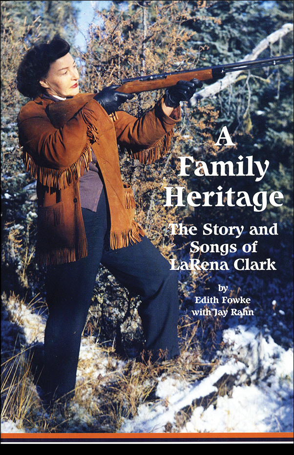 Book cover image for: Family Heritage: The Story and Songs of LaRena Clark