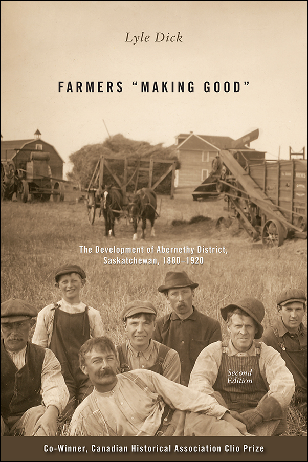 "Book cover image for: Farmers ""Making Good"": The Development of Abernethy District, Saskatchewan, 1880-1920, Second Edition"