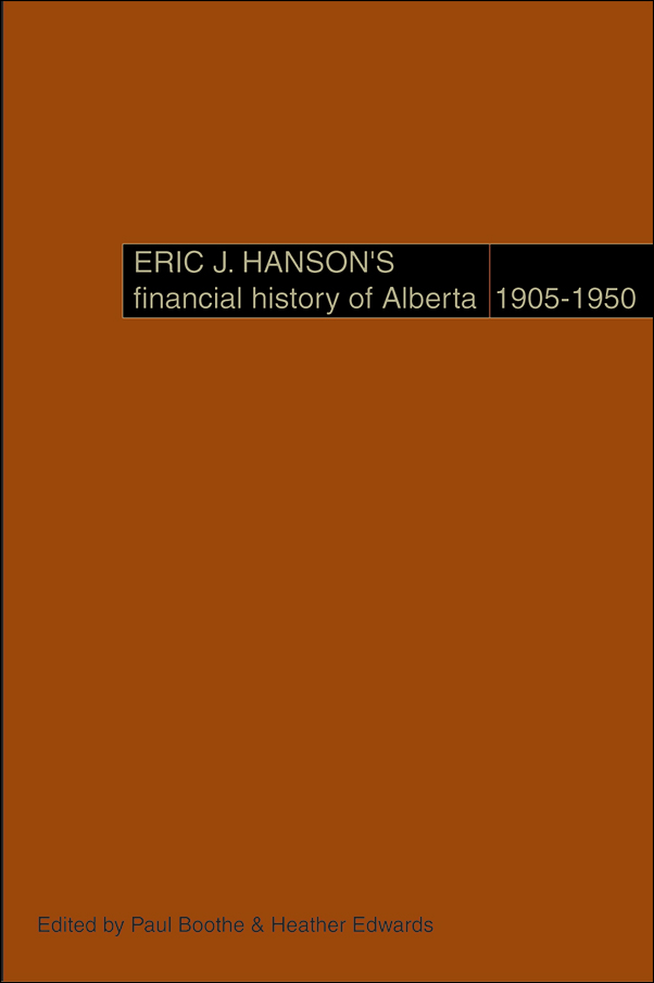 Book cover image for: Eric J. Hanson's Financial History of Alberta, 1905-1950