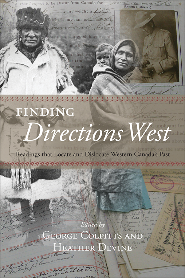 Book cover image for: Finding Directions West: Readings that Locate and Dislocate Western Canada's Past