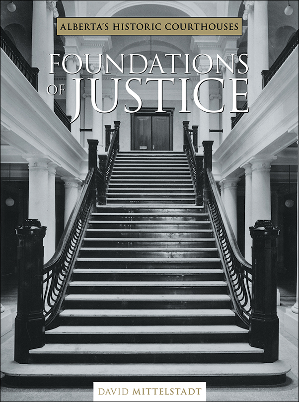 Book cover image for: Foundations of Justice: Alberta's Historic Courthouses