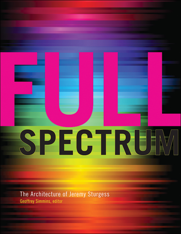 Book Cover Image for: Full Spectrum: The Architecture of Jeremy Sturgess