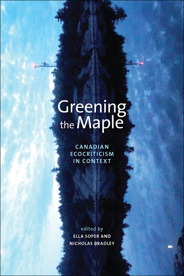 Book cover image for: Greening the Maple: Canadian Ecocriticism in Context