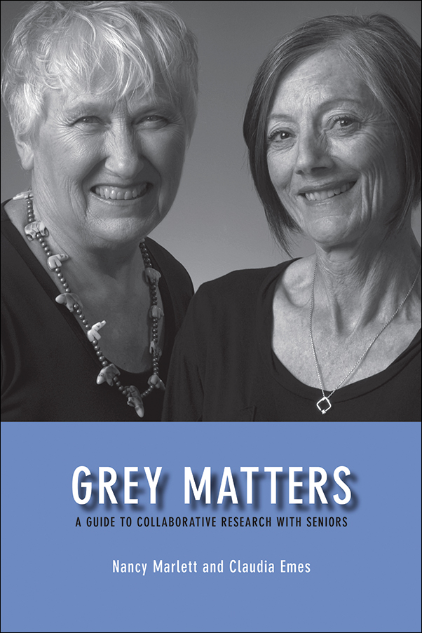 Book cover image for: Grey Matters: A Guide for Collaborative Research with Seniors