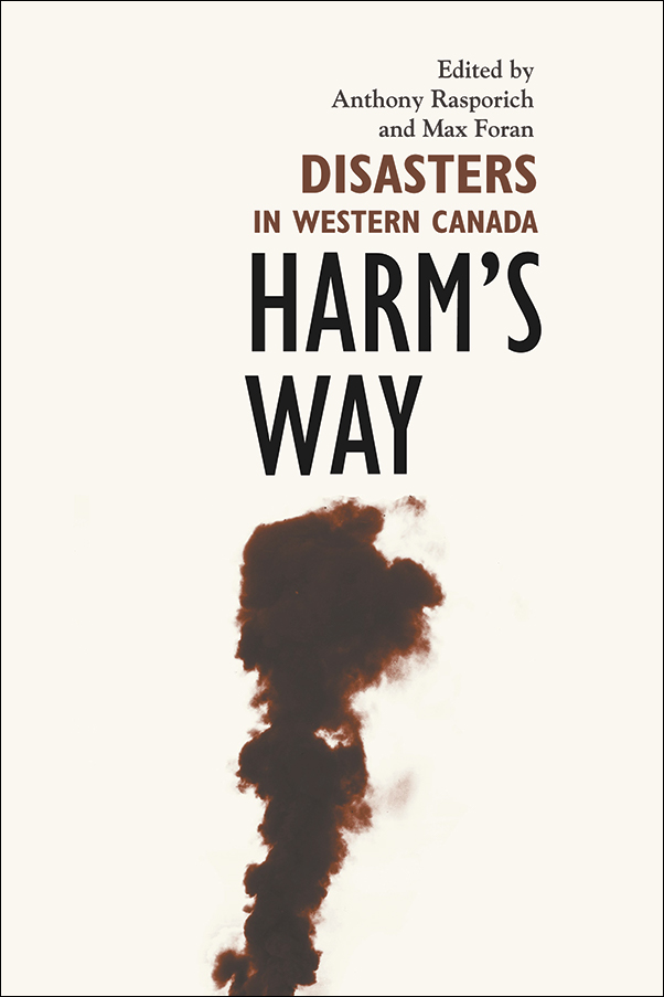 Book cover image for: Harm's Way: Disasters in Western Canada