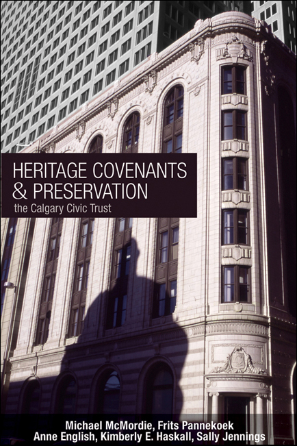 Book cover image for: Heritage Covenants and Preservation: The Calgary Civic Trust