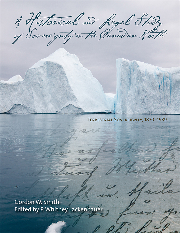 Book Cover Image for: Historical and Legal Study of Sovereignty in the Canadian North: Terrestrial Sovereignty, 1870-1939