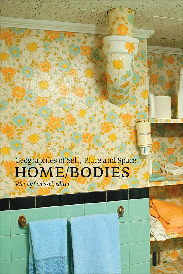 Book cover image for: Home/Bodies: Geographies of Self, Place, and Space