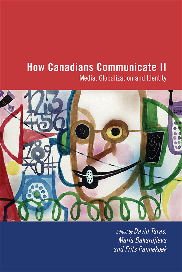Book cover image for: How Canadians Communicate, Vol. 2: Media, Globalization and Identity