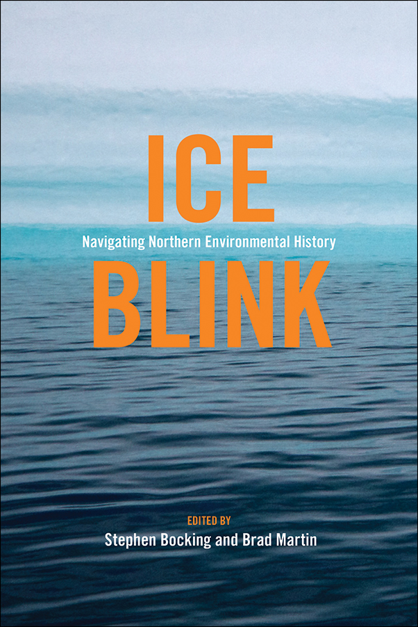 Book Cover Image for: Ice Blink: Navigating Northern Environmental History