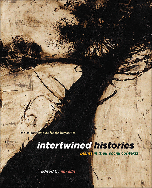 Book Cover Image for: Intertwined Histories: Plants in Their Social Contexts