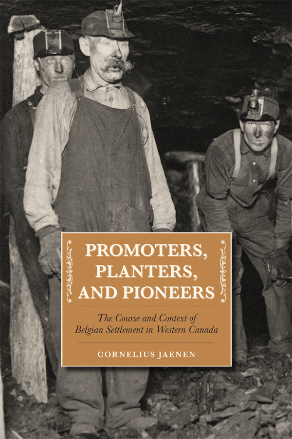 Book Cover Image for: Promoters, Planters, and Pioneers: The Course and Context of Belgian Settlement in Western Canada