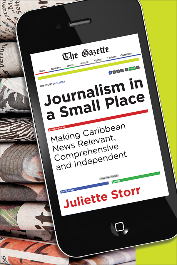 Book cover image for: Journalism in a Small Place: Making Caribbean News Relevant, Comprehensive and Independent