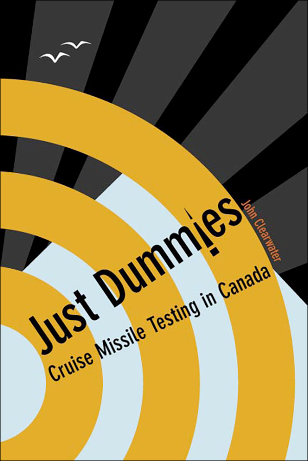 Book cover image for: Just Dummies: Cruise Missile Testing in Canada