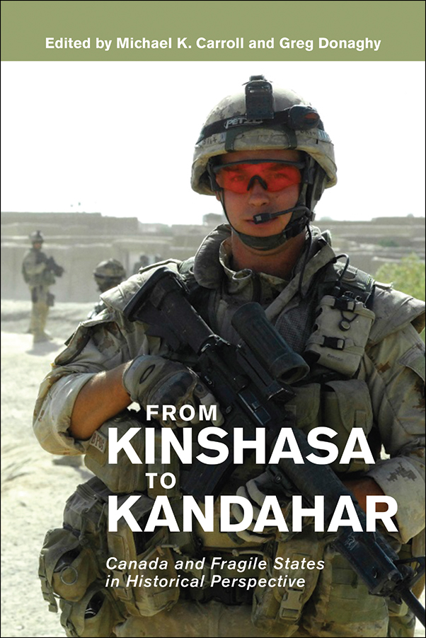 Book Cover Image for: From Kinshasa to Kandahar: Canada and Fragile States in Historical Perspective