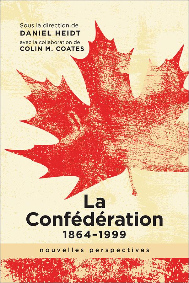 Cover Image for: Confédération, 1864-1999: nouvelles perspectives