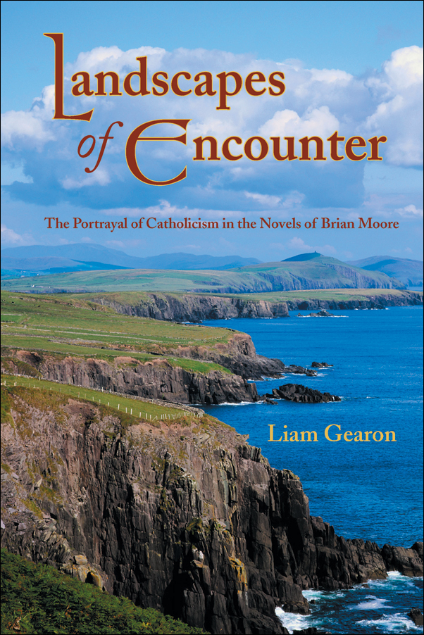 Book cover image for: Landscapes of Encounter: The Portrayal of Catholicism in the Novels of Brian Moore