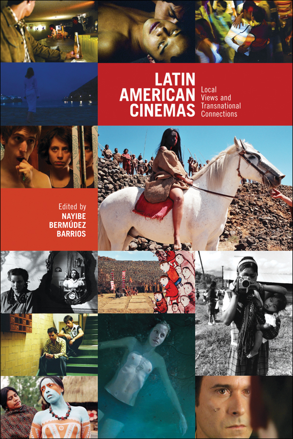 Book Cover Image for: Latin American Cinemas: Local Views and Transnational Connections