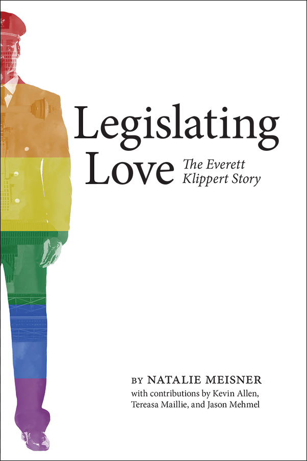 Book Cover Image for: Legislating Love: The Everett Klippert Story