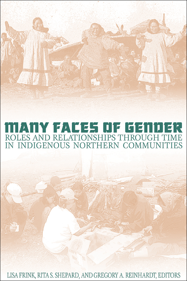 Book Cover Image for: Many Faces of Gender: Roles and Relationships through Time in Indigenous Northern Communities