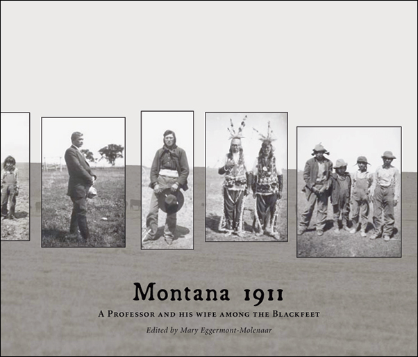Book cover image for: Montana 1911: A Professor and his Wife among the Blackfeet