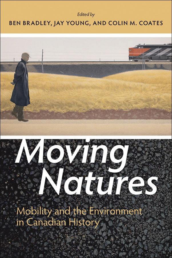 Book Cover Image for: Moving Natures: Mobility and the Environment in Canadian History