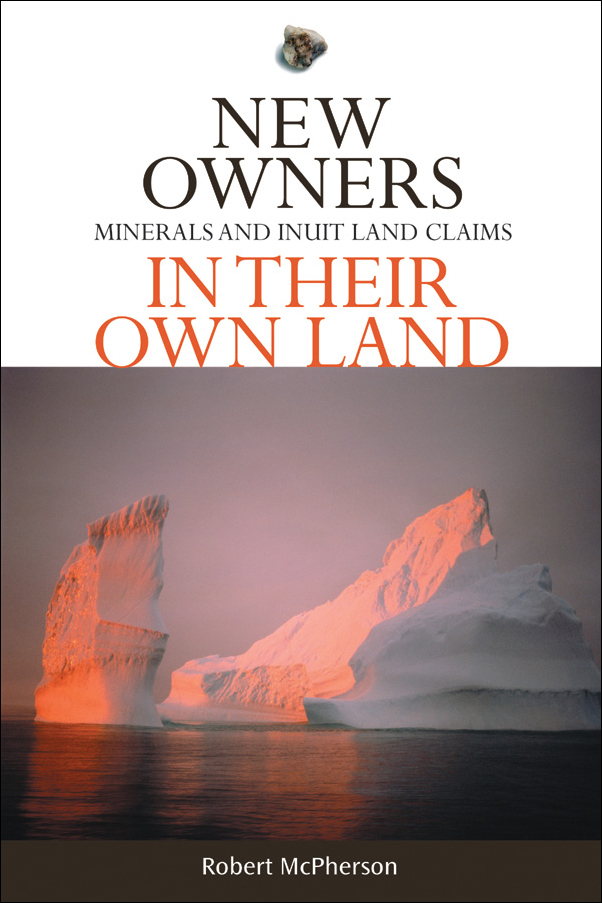 Book cover image for: New Owners in Their Own Land: Minerals and Inuit Land Claims