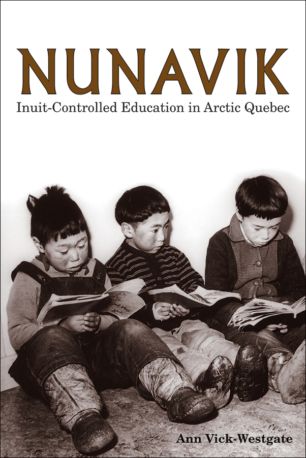 Book Cover Image for: Nunavik: Inuit-Controlled Education in Arctic Quebec