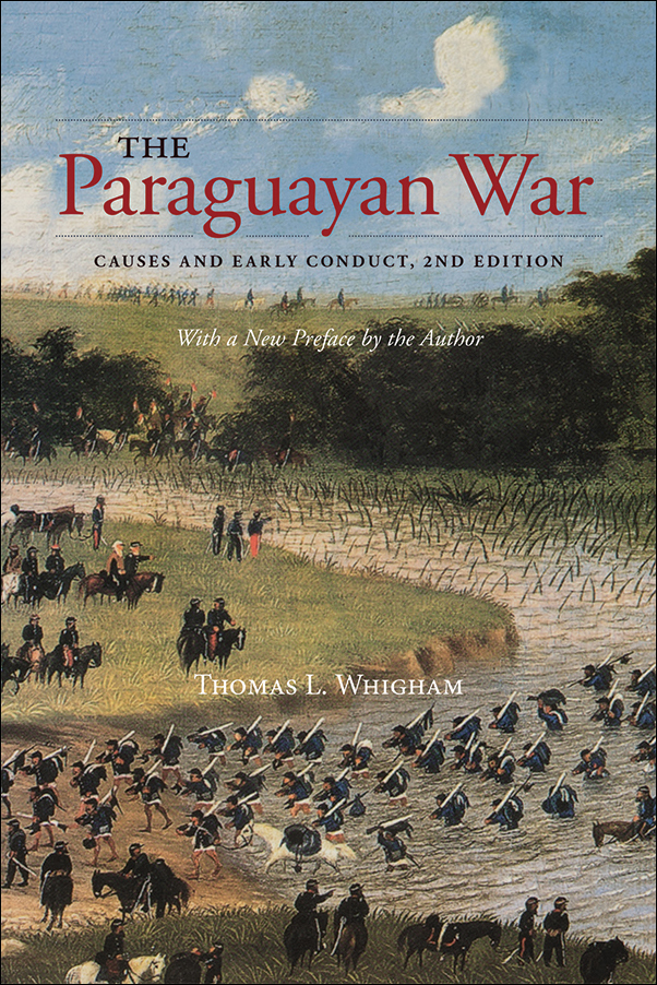 Cover Image for: Paraguayan War: Causes and Early Conduct, 2nd Edition