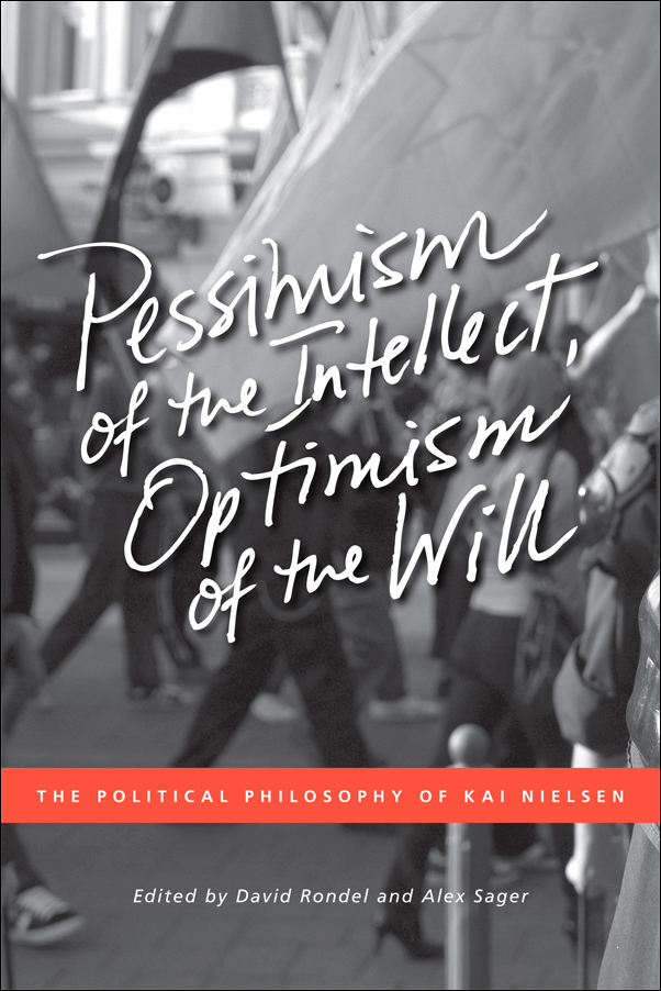 Book cover image for: Pessimism of the Intellect, Optimism of the Will: The Political Philosophy of Kai Nielsen
