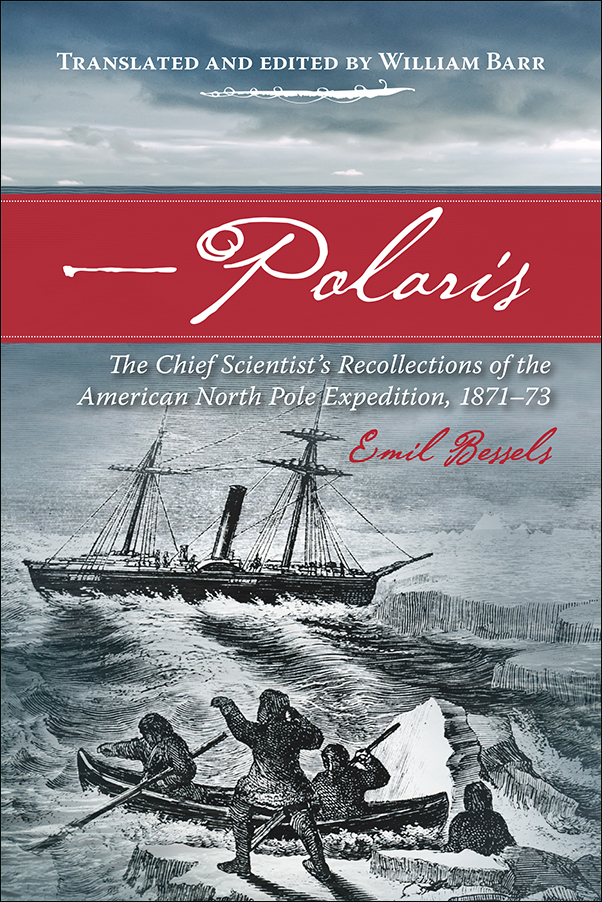 Book cover image for: Polaris: The Chief Scientist's Recollections of the American North Pole Expedition, 1871-73